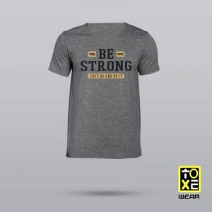 Camiseta Be Strong by toxe wear